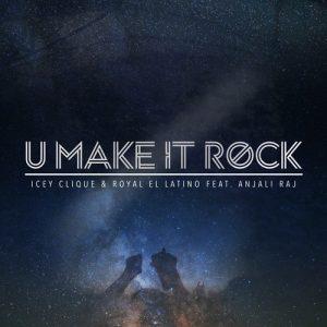 Icey Clique - U Make It Rock