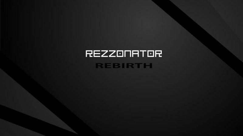 Rezzonator – Rebirth